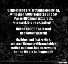 Ostfriesland erklärt China den Krieg, wir haben 5000.. | Lustige Bilder, Sprüche, Witze, echt lustig