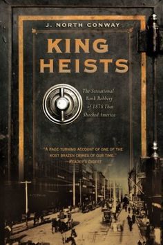 Buy King of Heists by J North Conway at Mighty Ape NZ. King of Heists is a spellbinding and unprecedented account of the greatest bank robbery in American history, which took place on October whe. 100 Books To Read, I Love Books, My Books, Reading Books, Heist Society, North Conway, Summer Reading Lists, Bank Of America, Jeremy Renner