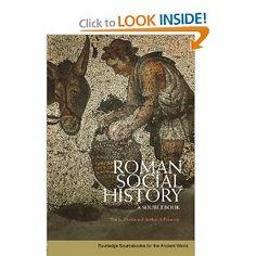 Roman Social History: A Sourcebook: Tim Parkin and Arthur Pomeroy: 9780415426756: Amazon.com: Books
