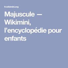 Majuscule — Wikimini, l'encyclopédie pour enfants Images Alphabet, Cubism, Pets, Children, North Pole, Dragon Flies, Arts Plastiques, Paper