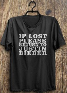Justin Bieber T shirt If lost please return to by TrendingTops