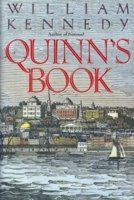 Quinn's Book by William Kennedy. University Library / PS 3561 E428 Q56 1988.