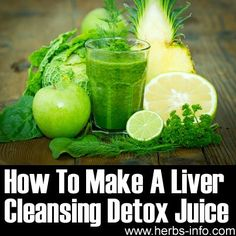 How To Make A Liver Cleansing Detox Juice