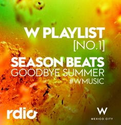 season beats, playlist, rdio, w mexico city, summer, music, wmusic