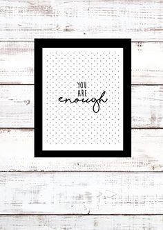 You Are Enough Quote Print by AmazingGoodz on Etsy https://www.etsy.com/listing/513813819/you-are-enough-quote-print
