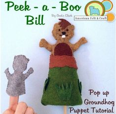 Peek - a - Boo Bill - Felt Pop Up Groundhog Puppet Tutorial - with shadow finger puppet