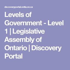 Levels of Government - Level 1 Levels Of Government, Social Studies, Ontario, Portal, Discovery, Teaching, Learning, Social Science, Education
