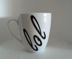 Coffee Mug  lol  Coffee or Tea Mug Home and by YouniquelyElegant