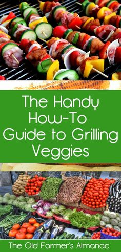 Get the Old Farmer's Almanac's best tips for grilling veggies and make the most of summer's bounty!
