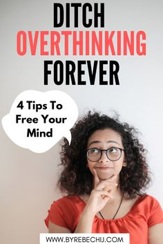 Do you want to learn how to stop overthinking and relax? Are you going over and over problems? Are you always stressed out and anxious just because of your thoughts? Check out these 4 powerful ways to stop overthinking! Warning : they are life changing! Improve your mindset and thinking by implementing these mindful practices in your daily life! #mind #body #soul #mindset #overthinking #stressedout #anxiety #depression