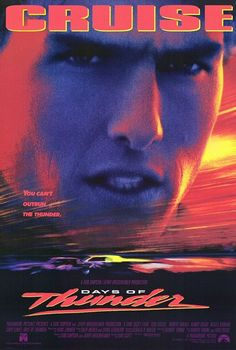 Days of Thunder - Never get tired of this movie