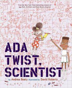 Ada Twist, Scientist: Andrea Beaty, David Roberts: 9781419721373: Amazon.com: Books