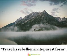 """""""Travel is Rebellion in its Purest Form"""" #HotelsOnlyWithRoomsXpert #Travel #Colorurlife"""
