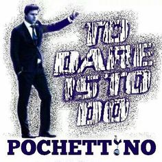 To Dare Is To Do. Pochettino.