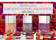 News Flash: Luxe Boho polishes are in stock. Shop Now.
