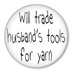 """#Knitting poster - """"Will trade husband's tools for yarn."""""""