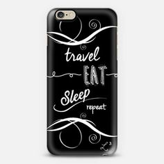 Travel Eat Sleep Repeat iPhone 6 case by Love Lunch Liftoff | Casetify - take $10 off with promo code QJ3PX9 - FREE SHIPPING TOO!