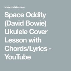 Space Oddity (David Bowie) Ukulele Cover Lesson with Chords/Lyrics - YouTube