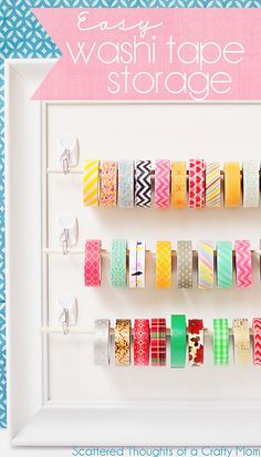 Super cute way to organize washi tape- frame it up! Via Scattered Thought of a Crafty Mom
