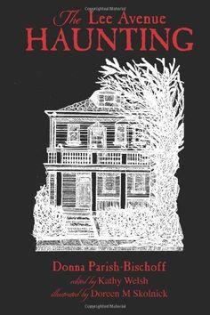 The Lee Avenue Haunting (Volume 1) by Donna Parish-Bischoff. $12.00. Publication: June 20, 2012