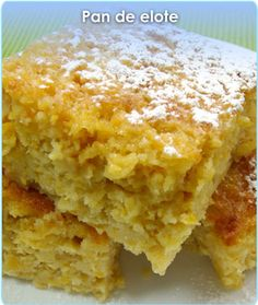 Pan de elote / Sweet corn bread.
