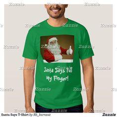 Santa Says T-Shirt