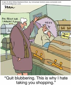Casket shopping with the wife. Death and funeral funnies