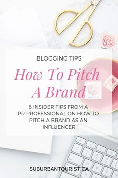 Insider Tips From A PR Professional On How To Successfully Pitch A Brand As An Influencer