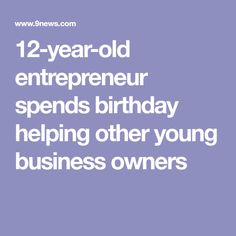 12-year-old entrepreneur spends birthday helping other young business owners