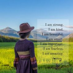 I am strong. I am kind. I am beautiful. I am smart. I am important. I am fearless. I am amazing. #positivitynote #positivity #inspiration