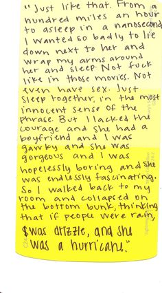 """""""I was drizzle, and she was a hurricane."""" ~Looking For Alaska, John Green. <3"""