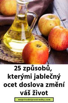 25 způsobů, kterými jablečný ocet doslova změní váš život Korn, Pear, Fruit, Health, Health Care, Pears, Healthy, Salud