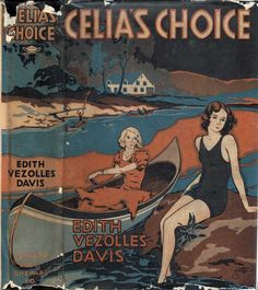 Celia's Choice, How One Girl Solved Her Problems. Edith Vezolles Davis. Boston: Lothrop, Lee and Shepard Co, 1933. First edition. Original dust jacket and illustrations by J. Clemens Gretta. Romance novel of a young woman who chooses to work in a pottery rather than accept the patronage of her rich friend's parents.