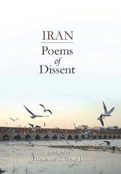 Iran: Poems of Dissent by Elizabeth T. Gray Jr. http://www.amazon.com/dp/061582949X/ref=cm_sw_r_pi_dp_lSMTwb1HH2AYW