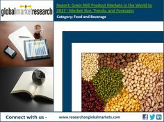 Grain Mill Product Markets in the World to 2017 | Market Research Report  https://business.wesrch.com/paper-details/press-paper-BU1HWOF93PPSW-grain-mill-product-markets-in-the-world-to-2017-market-research-report