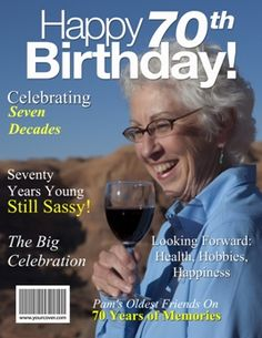 Great Personalized 70th Birthday Magazine Cover - Unique Gifts from YourCover - At Jilster.com you can make a cover like this, as well as the whole personalized magazine with it!