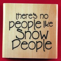 "Wood Rubber Stamp ""there's no people like snow people"" Pro Snowman 1999 2.5""x2.5"