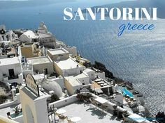 What to do and see in Santorini, Greece www.flirtingwithglobe.com