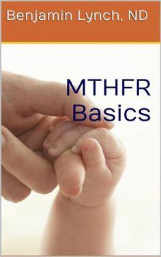 MTHFR Basics by Benjamin Lynch, http://www.amazon.com/dp/B00H8BFOBE/ref=cm_sw_r_pi_dp_W2.Aub16A4E8J
