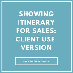 Showing Itinerary - Sales (Client Use) | Forms and Printables for Real Estate Success - Real Estate Marketing | Real Estate Agent | Real Estate Leads | Real Estate Tips | Real Estate Leads | Real Estate Branding | Real Estate Ideas | Real Estate Buyers
