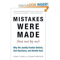 Mistakes Were Made (but not by me): Why We Justify Foolish Beliefs, Bad Decisions, and Hurtful Acts by Carol Tavris and Elliot Aronson. Offers a fascinating overview of the research about cognitive dissonance and self-deception. Good Books, Books To Read, Free Books, When Things Fall Apart, Summer Reading Lists, What To Read, Book Lists, It Hurts, Thing 1