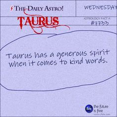 Taurus 7733: Visit The Daily Astro for more Taurus facts.