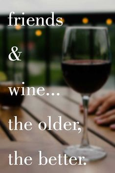 Wine quotes are the best.besides wine of course. Tgif, Wine Wednesday, Pinot Noir, Best Quotes, Funny Quotes, Wine Humor Quotes, Friends And Wine Quotes, Long Time Friends Quotes, Quotes About Wine