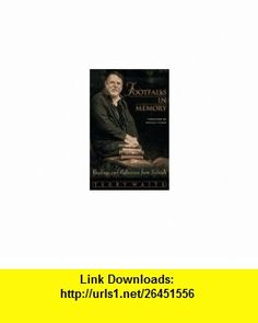 Footfalls in Memory (9780385488624) Terry Waite , ISBN-10: 0385488629  , ISBN-13: 978-0385488624 ,  , tutorials , pdf , ebook , torrent , downloads , rapidshare , filesonic , hotfile , megaupload , fileserve
