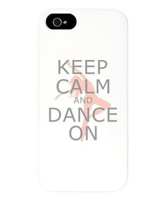 'Keep Calm and Dance on' Case for iPhone 5 on #zulily! #zulilyfinds