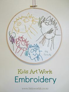 Kids Art Work Embroidery: from Drawing to Keepsake | Little Worlds