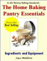 The Home Baking Pantry Essentials (In the Pantry Baking Standards)  By Joyce Middleton