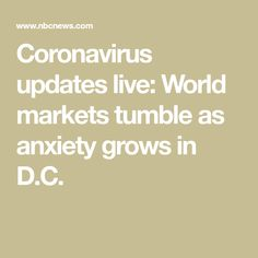 Coronavirus updates live: World markets tumble as anxiety grows in D. Members Of Congress, News Health, Northern Italy, World Market, Anxious, Marketing, Live, Blog, Blogging