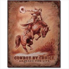 Saddle Bronc Rider - Cowboy by Choice - Branded for Life Tin Sign on eBid United States