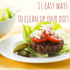 11 Easy Ways To Clean Up Your Diet